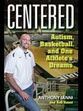 Centered: Autism, Basketball, and One Athlete's Dreams
