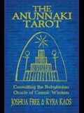 The Anunnaki Tarot: Consulting the Babylonian Oracle of Cosmic Wisdom