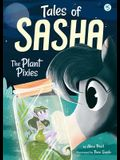 Tales of Sasha 5: The Plant Pixies, Volume 5