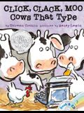 Click, Clack, Moo: Cows That Type [With CD (Audio)]