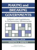 Making and Breaking Governments: Cabinets and Legislatures in Parliamentary Democracies