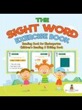 The Sight Word Exercise Book - Reading Book for Kindergarten - Children's Reading & Writing Book