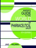 Insider's Guide to the World of Pharmaceutical Sales, 8th Edition