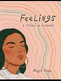 Feelings: A Story in Seasons
