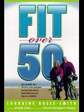 Fit Over 50: Grow Healthy and Fit...and Stop Feeling Old!