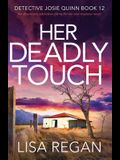 Her Deadly Touch: An absolutely addictive crime thriller and mystery novel