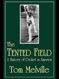 The Tented Field: A History of Cricket in America