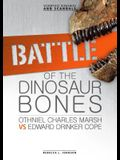 Battle of the Dinosaur Bones: Othniel Charles Marsh vs Edward Drinker Cope