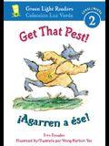 Get That Pest!/¡Agarren a Ése!