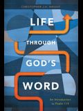 Life Through God's Word: An Introduction to Psalm 119