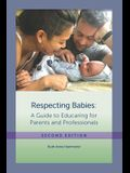 Respecting Babies, Second Edition: A Guide to Educaring' For Parents and Professionals, Second Edition