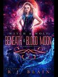 Beneath a Blood Moon: A Witch & Wolf Novel