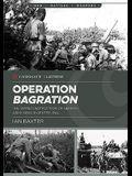Bagration: The Soviet Destruction of German Army Group Center 1944