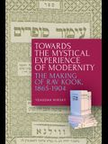 Towards the Mystical Experience of Modernity: The Making of Rav Kook, 1865-1904