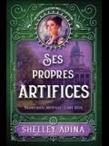 Ses propres artifices: Un roman d'aventures steampunk
