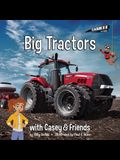 Big Tractors: With Casey & Friends: With Casey & Friends