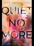 Quiet No More