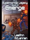 The Supernormal Legacy: Book 3: Emerge