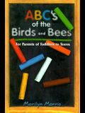 ABC's of the Birds and Bees: For Parents of Toddlers to Teens