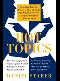 Hot Topics: Everything You Ever Wanted to Know about the Fifty Major Controversies