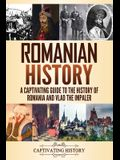 Romanian History: A Captivating Guide to the History of Romania and Vlad the Impaler