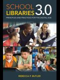 School Libraries 3.0: Principles and Practices for the Digital Age
