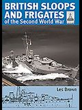 British Sloops and Frigates of the Second World War