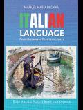 ITALIAN LANGUAGE from Beginners to Intermediate: 2 books in 1 - To Learn Italian (Italian Vocabulary Builder for beginners - Intermediate Italian Shor