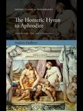 The Homeric Hymn to Aphrodite: Introduction, Text, and Commentary