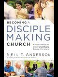Becoming a Disciple-Making Church: A Proven Method for Growing Spiritually Mature Christians