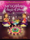 Let's Celebrate 5 Days of Diwali! (Maya & Neel's India Adventure Series, Book 1)