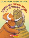 ¿cómo Son Buenos Amigos Los Dinosaurios? (How Do Dinosaurs Stay Friends?)