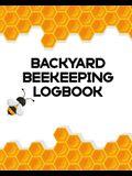 Backyard Beeking Logbook: Apiary - Queen Catcher - Honey - Agriculture