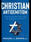 Christian Antisemitism: Confronting the Lies in Today's Church