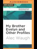 My Brother Evelyn and Other Profiles