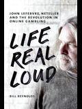 Life Real Loud: John Lefebvre, Neteller and the Revolution in Online Gambling