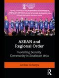 ASEAN and Regional Order: Revisiting Security Community in Southeast Asia