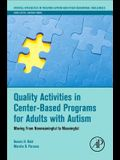 Quality Activities in Center-Based Programs for Adults with Autism: Moving from Nonmeaningful to Meaningful
