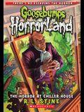 The Horror at Chiller House (Goosebumps Horrorland #19)