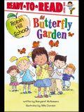 Butterfly Garden: Ready-To-Read Level 1