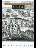 Argall: The True Story of Pocahontas and Captain John Smith