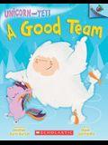 A Good Team: An Acorn Book (Unicorn and Yeti #2), 2