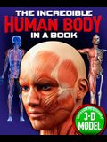 Incredible Human Body in a Book [With 3-D Model to Assemble]