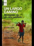 Un Largo Camino: Memorias de un Nino Soldado = A Long Way Gone
