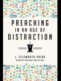 Preaching in an Age of Distraction