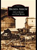 Broken Arrow: City of Roses and Pure Water