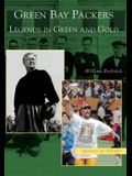 Green Bay Packers: Legends in Green and Gold