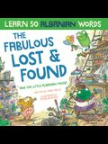 The Fabulous Lost & Found and the little Albanian mouse: Albanian book for kids. Learn 50 Albanian words with a fun, heartwarming Albanian English chi
