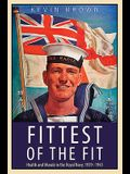 Fittest of the Fit: Health and Morale in the Royal Navy, 1939-1945