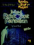 The Ghosts of Pickpocket Plantation